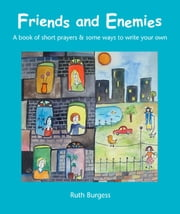 Friends and Enemies ebook by Ruth Burgess