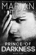 Prince of Darkness: A Dark Romance Duology (Part 2) ebook by Marian Tee