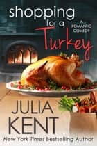 Shopping for a Turkey ebook by Julia Kent