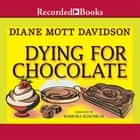 Dying for Chocolate audiobook by Diane Mott Davidson