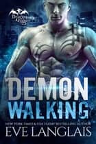 Demon Walking - A Dragon Romance ebook by Eve Langlais