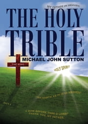 The Holy Trible ebook by Michael Sutton