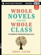 Whole Novels for the Whole Class ebook by Ariel Sacks