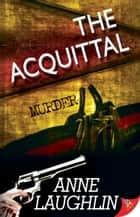 The Aquittal ebook by Anne Laughlin