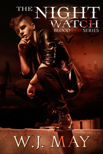 The Night Watch - Blood Red Series, #2 ebook by W.J. May