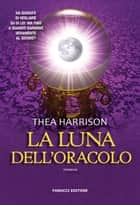 La luna dell'oracolo eBook by Thea Harrison