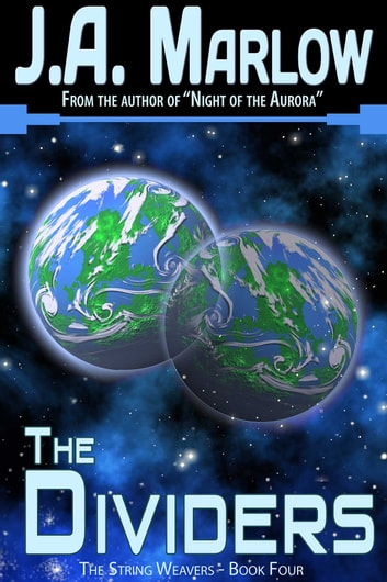 The Dividers (The String Weavers - Book 4) ebook by J.A. Marlow