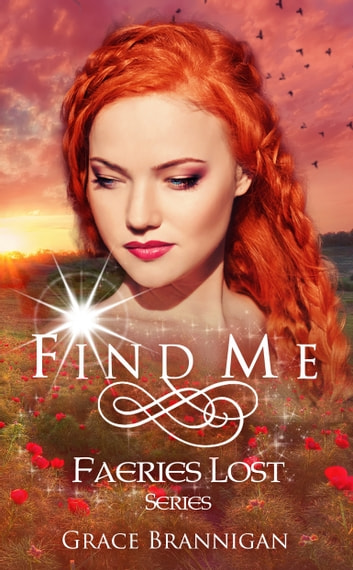 Find Me: Faeries Lost ebook by Grace Brannigan