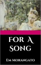 For A Song ebook by