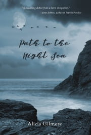 Path to the Night Sea ebook by Alicia Gilmore