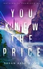 You Knew the Price ebook by Susan Kaye Quinn