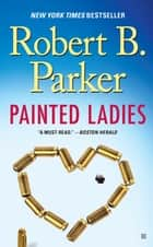Painted Ladies ebook by Robert B. Parker