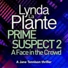 Prime Suspect 2: A Face in the Crowd audiobook by
