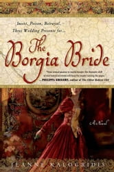 The Borgia Bride - A Novel ebook by Jeanne Kalogridis