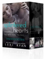Splintered Hearts - The New Hope Trilogy ebook by Lexi Ryan