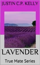 Lavender ebook by Justin CP Kelly