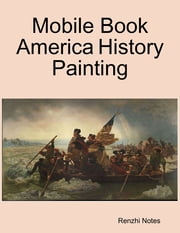 Mobile Book America History Painting ebook by Kobo.Web.Store.Products.Fields.ContributorFieldViewModel