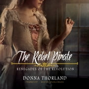 The Rebel Pirate - Renegades of the Revolution audiobook by Donna Thorland