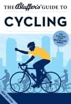 The Bluffer's Guide to Cycling ebook by Rob Ainsley