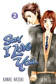 Say I Love You. - Volume 2 ebook by Kanae Hazuki