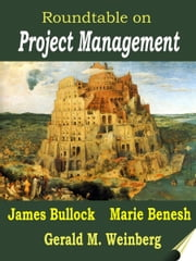 Roundtable on Project Management ebook by Gerald M. Weinberg