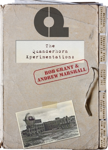 The Quanderhorn Xperimentations ebook by Rob Grant,Andrew Marshall