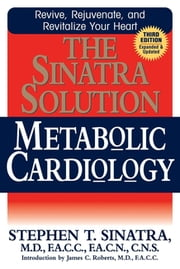 The Sinatra Solution - Metabolic Cardiology ebook by Dr Stephen T Sinatra