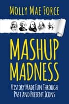 Mashup Madness ebook by Mollie Mae Force