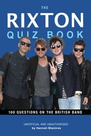 The Rixton Quiz Book - 100 Questions on the British Band ebook by Hannah Blamires