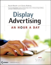 Display Advertising - An Hour a Day ebook by David Booth,Corey Koberg