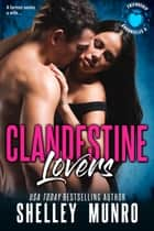 Clandestine Lovers ebook by Shelley Munro