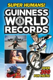 Guinness World Records: Super Humans! ebook by Donald Lemke