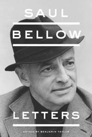 Saul Bellow - Letters ebook by Saul Bellow,Ben Taylor