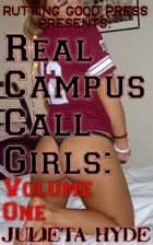 Real Campus Call Girls, Volume One ebook by Julieta Hyde
