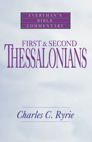 First & Second Thessalonians- Everyman's Bible Commentary ebook by Charles C. Ryrie