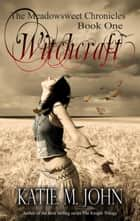 Witchcraft ebook by Katie M John