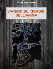 Viaggio sui gradini dell'anima ebook by Ferdinando Romano