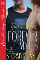 Forever Mates: Yuri & Liam ebook by