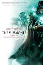 The Summoner ebook by Gail Z. Martin