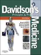 Davidson's Principles and Practice of Medicine E-Book ebook by Nicki R Colledge, BSc (Hons) FRCPE, Brian R. Walker,...