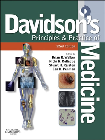 Davidson's Principles and Practice of Medicine E-Book ebook by Nicki R Colledge, BSc (Hons) FRCPE,Brian R. Walker, BSc MB ChB MD FRCPE FRSE FMedSci