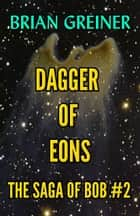 Dagger of Eons ebook by Brian Greiner