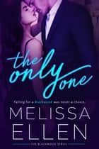 The Only One ebook by Melissa Ellen