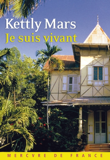 Je suis vivant ebook by Kettly Mars
