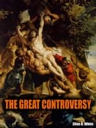 The Great Controversy ebook by Ellen G. White
