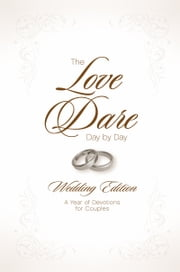 The Love Dare Day by Day, Wedding Edition ebook by Stephen Kendrick,Alex Kendrick