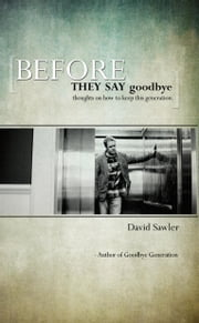 Before They Say Goodbye ebook by Sawler, David