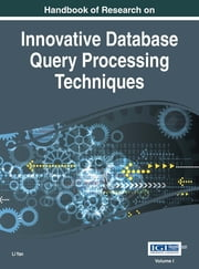 Handbook of Research on Innovative Database Query Processing Techniques ebook by Li Yan