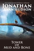 Tower of Mud and Bone ebook by