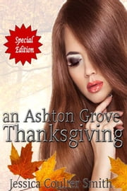 an Ashton Grove Thanksgiving ebook by Jessica Coulter Smith